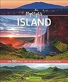 50 Highlights Island. 50 Ziele, die Sie gesehen haben müssen! Ein Bildband-Reiseführer. Neu 2018: jetzt 24 Seiten extra.  Inklusive Routenvorschläge für Rundreisen.