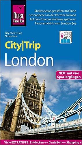 Reise Know-How CityTrip London: Reiseführer mit Stadtplan, 4 Spaziergängen und kostenloser Web-App