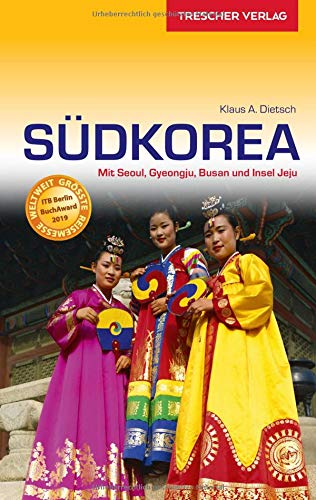 Reiseführer Südkorea: Mit Seoul, Gyeongju, Busan und der Insel Jeju (Trescher-Reihe Reisen)