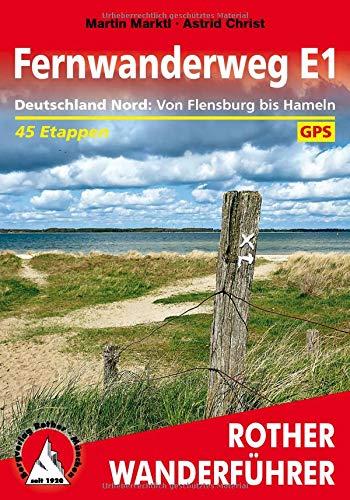 Fernwanderweg E1 - Deutschland Nord: Von Flensburg bis Hameln. 45 Etappen. Mit GPS-Tracks (Rother Wanderführer)