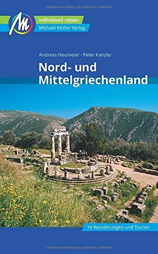 Nord- und Mittelgriechenland Reiseführer Michael Müller Verlag: Individuell reisen mit vielen praktischen Tipps