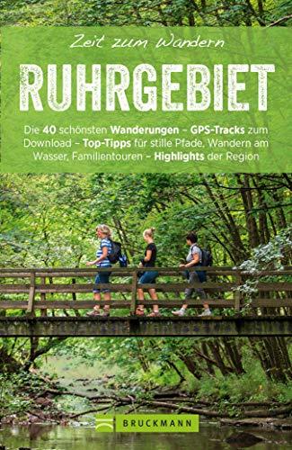 Bruckmann Wanderführer: Zeit zum Wandern Ruhrgebiet: 40 Wanderungen, Bergtouren und Ausflugsziele rund ums Ruhrgebiet (Bruckmanns Wanderführer)