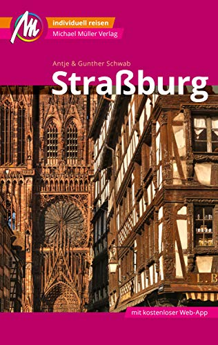 Straßburg MM-City Reiseführer Michael Müller Verlag: Individuell reisen mit vielen praktischen Tipps und Web-App mmtravel.com