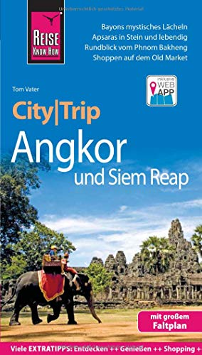 Reise Know-How CityTrip Angkor und Siem Reap: Reiseführer mit Stadtplan und kostenloser Web-App