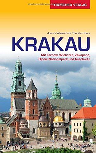 Reiseführer Krakau: Mit Tarnów, Wieliczka, Zakopane, Ojców-Nationalpark und Auschwitz (Trescher-Reihe Reisen)