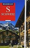 Baedeker Reiseführer Schweiz: mit praktischer Karte EASY ZIP