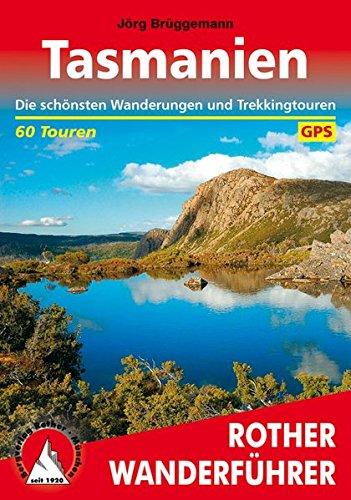 Tasmanien: Die schönsten Wanderungen und Trekkingrouten. 60 Touren. Mit GPS-Tracks. (Rother Wanderführer)