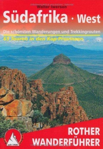 Südafrika West: Die schönsten Wanderungen und Trekkingtouren - 65 Touren in den Kap-Provinzen von Walter Iwersen (2009) Broschiert