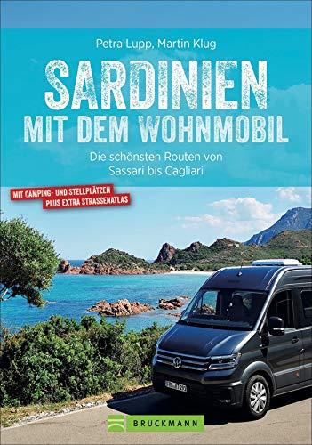Sardinien mit dem Wohnmobil. Die schönsten Routen zwischen Sassari und Cagliari. Inkl. Übersichtskarten, detaillierten Streckenverläufen und ... Die schönsten Routen von Sassari bis Cagliari