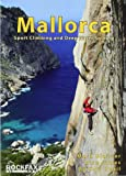 Mallorca: Sport Climing and Deep Water Soloing. Alan James, Mark Glaister (Rockfax Climbing Guide S.)