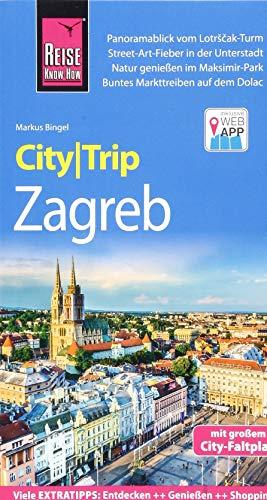 Reise Know-How CityTrip Zagreb: Reiseführer mit Stadtplan und kostenloser Web-App