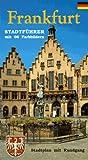 Frankfurt: Stadtführer mit 101 Farbbildern Ausklappbarer Stadtplan und ausklappbarer Nahverkehrsplan Beschriebener Rundgang mit ausklappbarem Panoramaposter