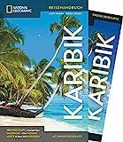 NATIONAL GEOGRAPHIC Reiseführer Karibik: Das ultimative Reisehandbuch mit über 500 Adressen und praktischer Faltkarte zum Herausnehmen für alle Traveler. (National Geographic Reisehandbuch)
