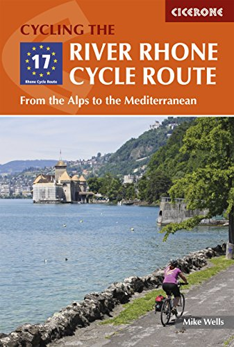 The River Rhone Cycle Route: From the Alps to the Mediterranean (Cicerone Cycling Guides) (English Edition)