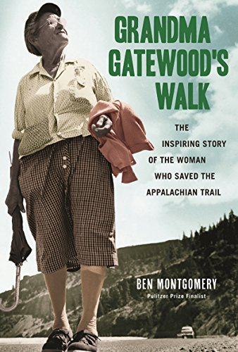 Grandma Gatewood's Walk: The Inspiring Story of the Woman Who Saved the Appalachian Trail (English Edition)