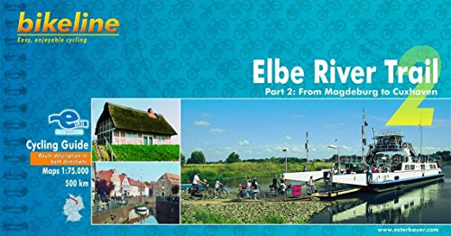 Bikeline Elbe River Trail 2: From Magdeburg to Cuxhaven (500 km) 1 : 75 000