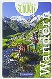 Wandern Erlebnis Schweiz (Kümmerly+Frey Freizeitbücher)