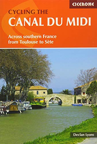 Cycling the Canal du Midi: Across Southern France from Toulouse to Ste