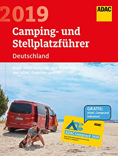 ADAC Camping-Stellplatzführer Dtl. 2019: ADAC Camping- und Stellplatzführer Deutschland 2019: Rund 3900 Camping- und Stellplätze von ADAC Experten geprüft (ADAC Campingführer)