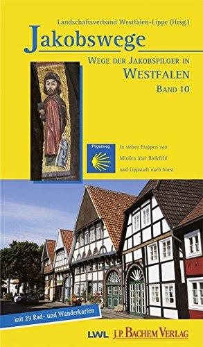 Wege der Jakobspilger in Westfalen, Band 10: In sieben Etappen von Minden über Bielefeld und Lippstadt nach Soest