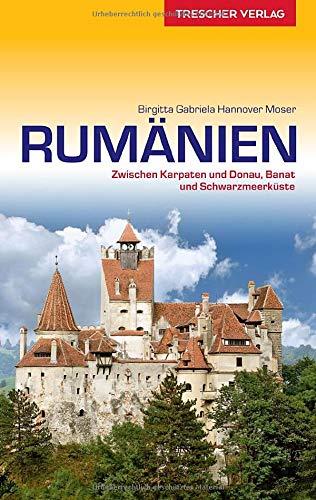 Reiseführer Rumänien: Zwischen Karpaten und Donau, Banat und Schwarzmeerküste (Trescher-Reihe Reisen)