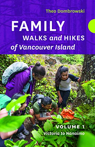 Family Walks and Hikes of Vancouver Island -- Volume 1: Streams, Lakes, and Hills from Victoria to Nanaimo
