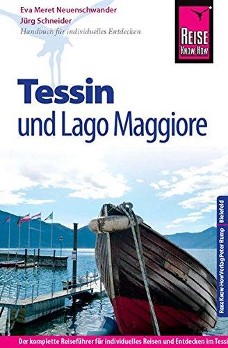 Reise Know-How Tessin und Lago Maggiore: Reiseführer für individuelles Entdecken