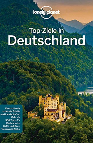 Lonely Planet Top-Ziele in Deutschland (Lonely Planet Reiseführer Deutsch)