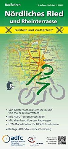 Radwanderkarte - Radfahren - Nördliches Ried und Rheinterrasse: Reißfest und wetterfest. Von Kelsterbach bis Gernsheim und von Mainz bis Darmstadt. ... mit ADFC-Tourenvorschlägen)