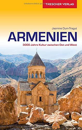 Reiseführer Armenien: 3000 Jahre Kultur zwischen Ost und West (Trescher-Reihe Reisen)