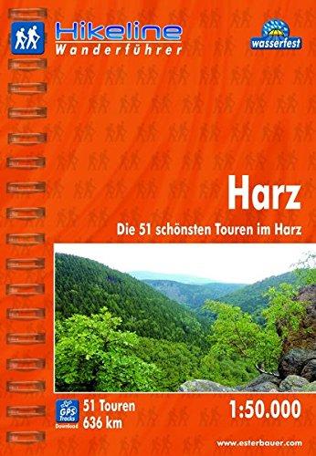 Hikeline Wanderführer Harz. Die 51 schönsten Touren im Harz. 1 : 50 000, 636 km, wasserfest, GPS zum Download