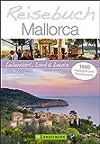 Reisebuch Mallorca: Lebensart, Land und Leute