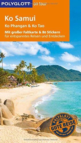POLYGLOTT on tour Reiseführer Ko Samui, Ko Phangan, Ko Tao: Mit großer Faltkarte und 80 Stickern