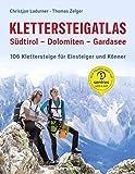 Klettersteigatlas Südtirol – Dolomiten – Gardasee: 111 Klettersteige für Einsteiger und Könner