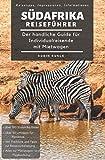 Reiseführer Südafrika - Der handliche Guide für Individualreisende mit Mietwagen: Mit Reise Route, Reisetipps (inkl. Hoteltipps) & Impressionen für deinen Südafrika Roadtrip, mit über 100 Reisebildern