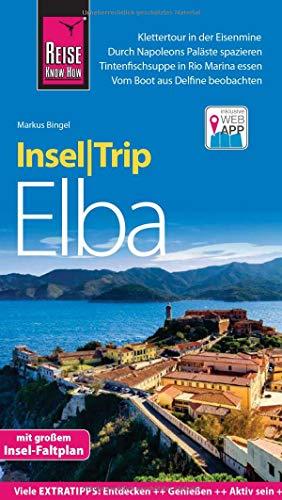 Reise Know-How InselTrip Elba: Reiseführer mit Insel-Faltplan und kostenloser Web-App