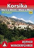 Korsika. Mare e Monti - Mare a Mare: Alle Etappen. Mit GPS-Daten (Rother Wanderführer)