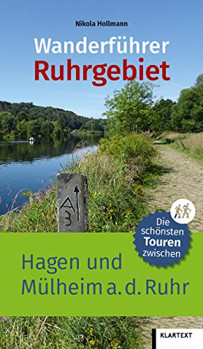 Wanderführer Ruhrgebiet 2: Die schönsten Touren zwischen Hagen und Mülheim an der Ruhr