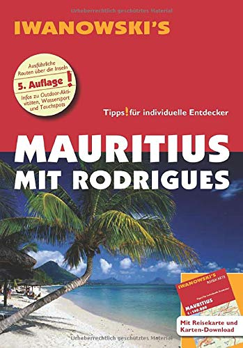 Mauritius mit Rodrigues - Reiseführer von Iwanowski: Individualreiseführer mit Extra-Reisekarte und Karten-Download (Reisehandbuch)