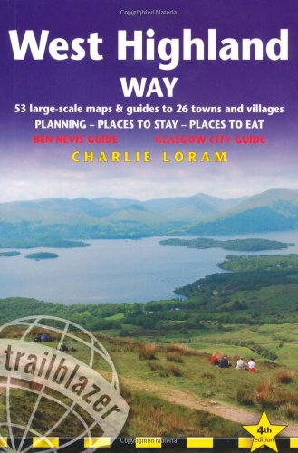 West Highland Way (British Walking Guide West highland Way Glasgow to Fort William: Planning, Places to Stay, Places)