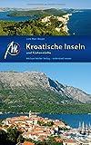 Kroatische Inseln und Küstenstädte Reiseführer Michael Müller Verlag: Individuell reisen mit vielen praktischen Tipps.
