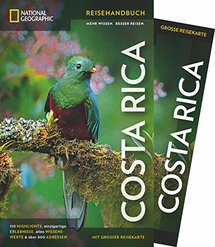 NATIONAL GEOGRAPHIC Reisehandbuch Costa Rica: Der ultimative Reiseführer mit über 500 Adressen und praktischer Faltkarte zum Herausnehmen für alle Traveler. NEU 2019