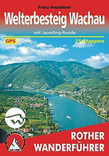 Welterbesteig Wachau: mit Jauerling-Runde. 21 Etappen. Mit GPS-Tracks (Rother Wanderführer)