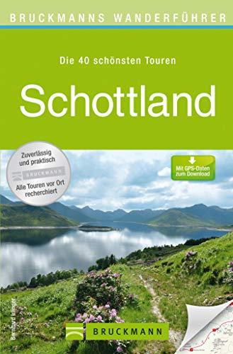 Wanderführer Schottland - Die 40 schönsten Touren zum Wandern: Tourenführer Schottland mit den 40 schönsten Touren zum Wandern rund um St. Abb's Head, ... Old Man o... (Bruckmanns Wanderführer)