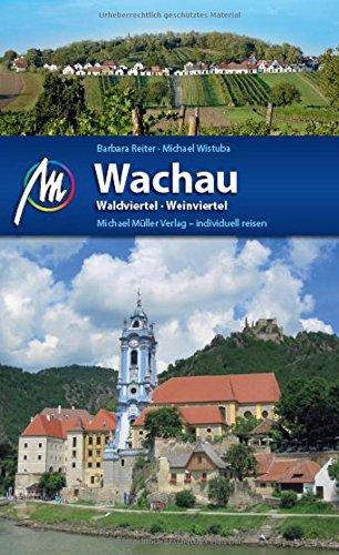Wachau - Waldviertel, Weinviertel: Reiseführer mit vielen praktischen Tipps.