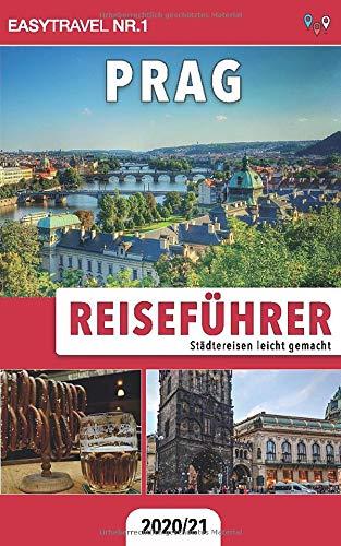 Reiseführer Prag: Städtereisen leicht gemacht 2020/21