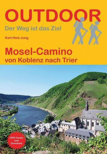 Mosel-Camino: von Koblenz nach Trier (Der Weg ist das Ziel)