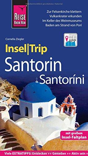 Reise Know-How InselTrip Santorin: Reiseführer mit Insel-Faltplan und kostenloser Web-App