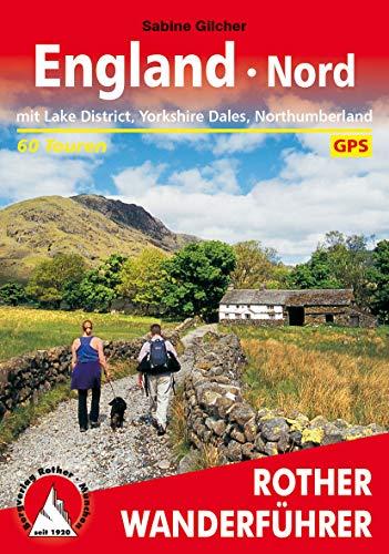 England Nord: mit Lake District, Yorkshire Dales, Northumberland – 60 Touren (Rother Wanderführer)