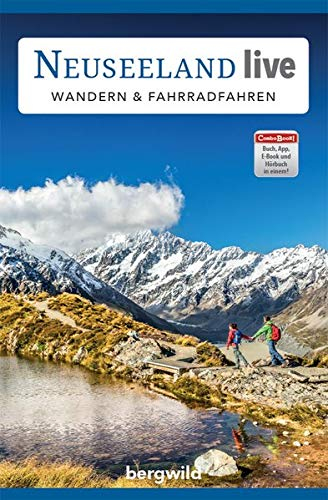 "ComboBOOK ""Neuseeland live: Wandern & Fahrradfahren"": Aktiv-Tourenführer (Gebundene Ausgabe inkl. Hörbuch, E-Book, App, Videoreportagen und GPS-Tracks)"